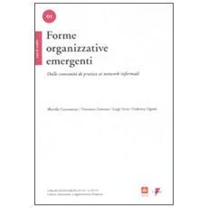 Forme organizzative emergenti. Dalle comunità di pratica ai network informali