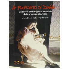 A proposito di donne. Un secolo di immagini al femminile dalla provincia di Arezzo