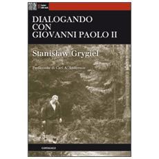 Dialogando con Giovanni Paolo II