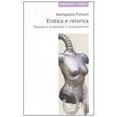 Erotica e retorica. Foucault e la lotta per il riconoscimento