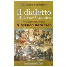 Il dialetto del Tirreno cosentino. Vol. 2: il lessico botanico.