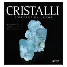 Cristalli. Capolavori della natura