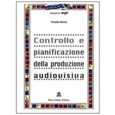 Controllo e pianificazione della produzione audiovisiva