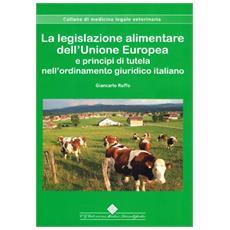 La legislazione alimentare dell'Unione Europea e principi di tutela nell'ordinamento giuridico italiano
