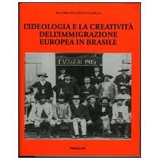 L'ideologia e la creatività dell'immigrazione europea in Brasile