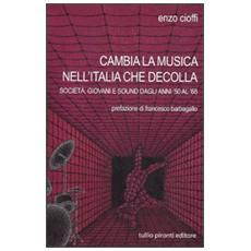 Cambia la musica nell'Italia che decolla. Società, giovani e sound dagli anni '50 al '68