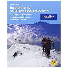 Scialpinismo nella zona dei tre confini. 94 itinerari tra alta Val Venosta, Val Monastero e Nauders