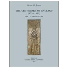 The greyfriars of England (1224-1539) . Collected papers