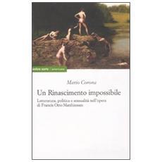 Rinascimento impossibile. Letteratura, politica e sessualit� nell'opera di Francis Otto Matthiessen (Un)