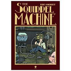 Hans Rickheit - The Squirrel Machine
