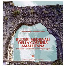 Ruderi medievali della Costiera Amalfitana. Diffusione e caratterizzazione del paesaggio
