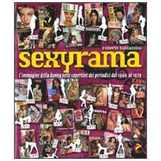 Sexyrama. L'immagine della donna nelle copertine dei periodici dal 1960 al 1979