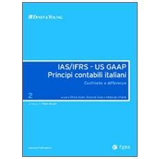 IAS / IFRS - US GAAP. Principi contabili italiani. Confronto e differenze. Vol. 2