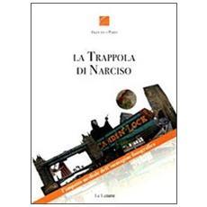 La trappola di Narciso. L'impatto mediale dell'immagine fotografica