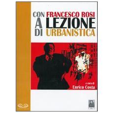 Con Francesco Rosi a lezione di urbanistica. Con DVD