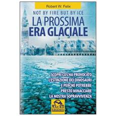 La prossima era glaciale. Not by fire but by ice