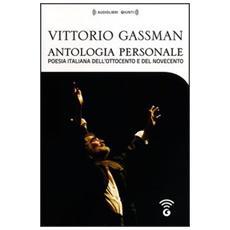 Antologia personale di Vittorio Gassman. Poesia italiana dell'Ottocento e del Novecento. Con audiolibro. 4 CD Audio formato MP3