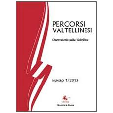 Percorsi valtellinesi. Osservatorio sulla Valtellina (2013) . Vol. 1
