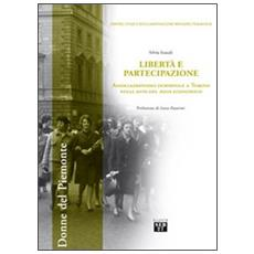 Libert� e partecipazione. Associazionismo femminile a Torino negli anni del boom economico