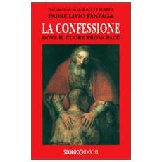La confessione. Dove il cuore trova pace