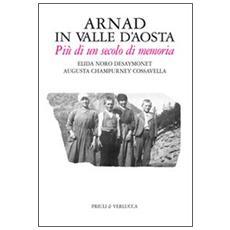 Arnad in Valle d'Aosta. Pi� di un secolo di memoria