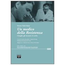 Medico della Resistenza. I luoghi, gli incontri, le scelte. Con DVD (Un)