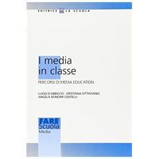 I media in classe. Percorsi di media education