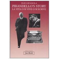 Pirandello's story. La vita o si vive o si scrive