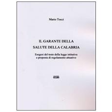 Il garante della salute della Calabria. Esegesi del testo della legge istitutiva e proposta di regolamento attuativo