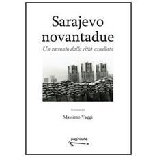 Sarajevo novantadue. Un racconto dalla città assediata
