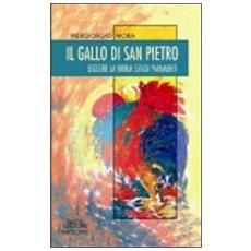 Il gallo di San Pietro. Leggere la Bibbia senza paramenti
