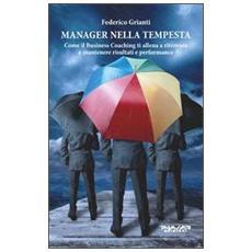Manager nella tempesta. Come il business coaching ti allena a ritrovare e mantenere risultati e performance