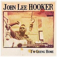 John Lee Hooker - I M Going Home