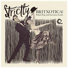 Strictly Britxotica - Palais Pop And Loc