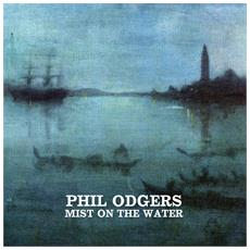 Phil Odgers - Mist On The Water Ep - Disponibile dal 06/04/2018