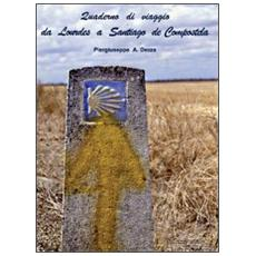 Quaderno di viaggio da Louvres a Santiago de Compostela
