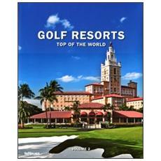 Golf resorts. Top of the world. Ediz. inglese, tedesca e francese. Vol. 2