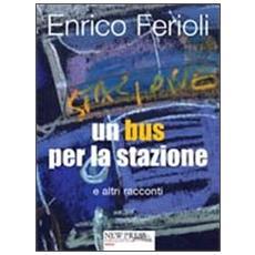 Un bus per la stazione e altri racconti