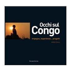 Occhi sul Congo. Impegno, esperienze. . . progetti