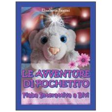 Le avventure di Pochetito. Fiaba interattiva a bivi. Ediz. illustrata
