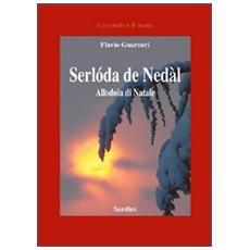 Serlóda de Nedàl!Allodola di Natale. Ediz. italiana