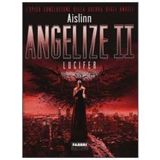 Lucifer. Angelize. Vol. 2