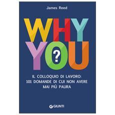 Why you? Il colloquio di lavoro: 101 domande di cui non avere mai più paura