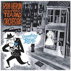 Rob Heron & The Teapad Orchestra - Something Blue