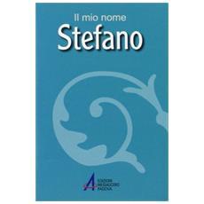 Stefano. Il mio nome