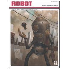 Robot. Rivista di fantascienza (2011) . Vol. 63