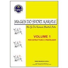 Mu Gen Do sport karate. Vol. 1: Per praticanti e istruttori.