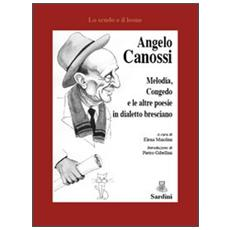 Melodia. Congedo e le altre poesie in dialetto bresciano
