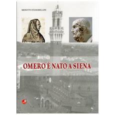 Omero è nato a Siena
