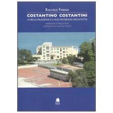 Costantino Costantini. La bella palazzina e il suo misterioso architetto
